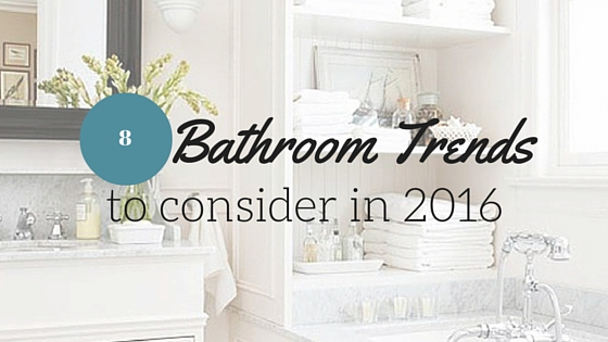 bathroom trends 2016 make a splash in your home Bathrooms 2016