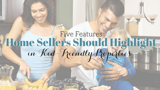 5 Kid-Friendly Features Home Sellers Should Highlight