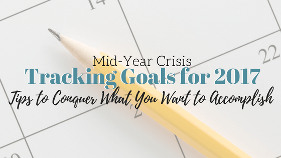 Mid-Year Crisis: Are You On Track for Success in 2017
