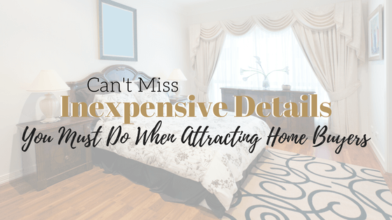 Are You Paying Attention to the Right Details In Your Home When Selling?