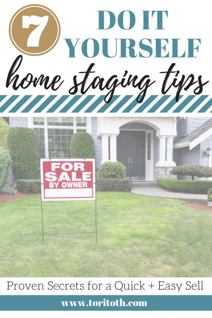 7 proven do it yourself home staging tips that work for Diy home staging ideas