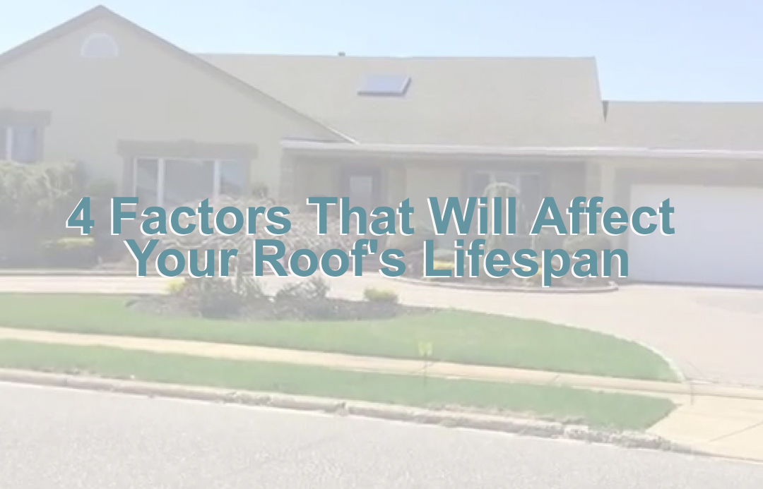 4 Factors That Will Affect Your Roof's Lifespan
